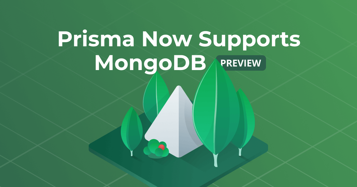 Prisma Now Supports MongoDB (Preview) | Prisma